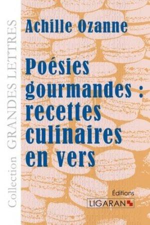 Poésies gourmandes. Recettes culinaires en vers [EDITION EN GROS CARACTERES - Ligaran - 9782335022483 -